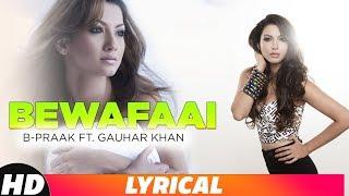 Bewafaai (Lyrical Video) | B-Praak | Gauahar Khan | Jaani | Anuj Sachdeva | New Song 2018