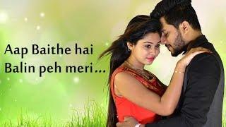 Aap Baithe Hain Balin Peh Meri - Nusrat fateh ali khan | New Romantic Hindi Songs 2018-LoveSHEET