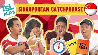 TSL Plays: Singaporean Catchphrase (NDP Special)