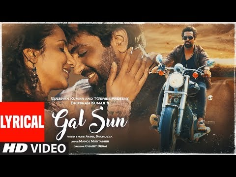 Gal Sun Official Lyrical Video | Akhil Sachdeva | Manoj Muntashir | Bhushan Kumar