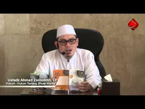 Hukum - Hukum Tentang Sholat Wanita - Ustadz Ahmad Zainuddin, Lc