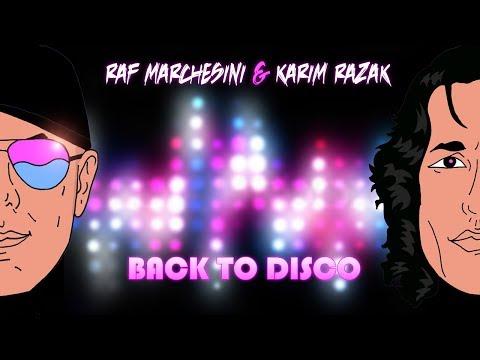 Raf Marchesini & Karim Razak – Back To Disco