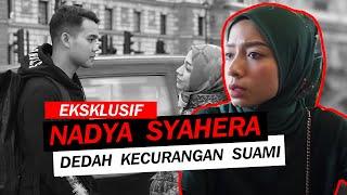 EKSKLUSIF: Nadya Syahera dedah kecurangan suaminya, Fizul Nawi