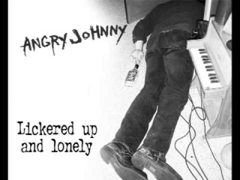 Angry Johnny And The Killbillies - Lickered Up And Lonely
