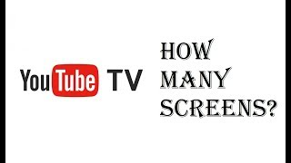Youtube TV - How Many Screens Will I Get - How Many Devices Can I use at Once? - Review