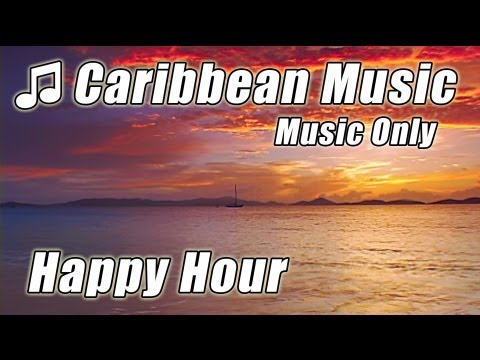Caribbean Island Music Relaxing Happy Hour Instrumental Tropical Beach Songs Study Playlist Reading