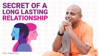 Secret Of A Long Lasting Relationship by Gaur Gopal Das