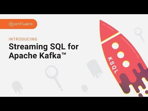 KSQL from Confluent | Streaming SQL for Apache Kafka®