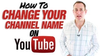 How To Change A YouTube Channel Name - 2013 One Channel Layout