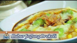 Masak Apa Ya | Bubur Jagung Brokoli