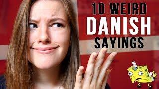10 Weird Danish Sayings