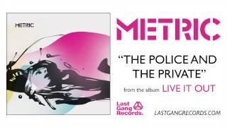 Watch Metric The Police And The Private video