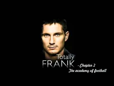 Totally Frank: The Autobiography of Frank Lampard - Chapter 2 - The Academy of Football