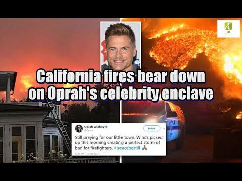 California fires bear down on Oprah's celebrity enclave