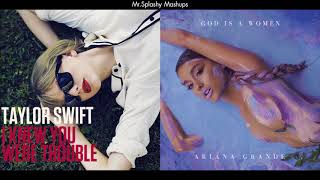 I Knew You Were Trouble x God is a Woman - Taylor Swift & Ariana Grande (Mashup)