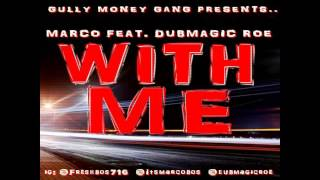 "Marco Ft DubMagic Roe ""With Me"" Prod. By DubMagic"