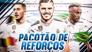 Pacotão de Reforços REAL MADRID 2019 l Neymar, Hazard, Icardi e muito mais !