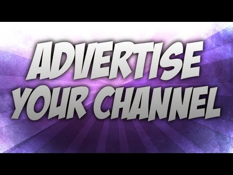 Advertise your channel!