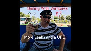 Sailing With Vampires #7 More Leaks and a UFO! #UFO