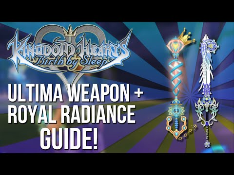 Birth By Sleep - Ultima Weapon and Royal Radiance Guide - Kingdom Hearts HD 2.5 Remix