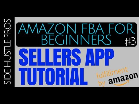 Amazon FBA for Beginners #3   Step by Step Sellers App Tutorial