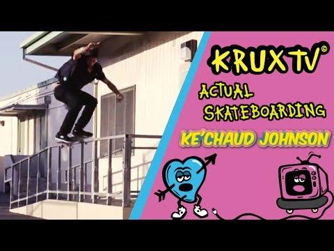 Ke'Chaud Johnson- Actual Skateboarding// Krux Trucks