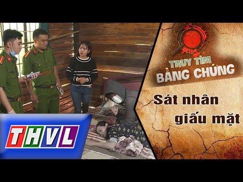 THVL | Truy tìm bằng chứng - Tập 1: Sát nhân giấu mặt