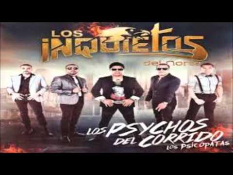 Album Completo Los Inquietos Del Norte Los Psychos Del Corrido Los Psicópatas 2013