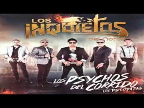 Album Completo Los Inquietos Del Norte  Los Psychos Del Corrido Los Psicópatas) (2013)