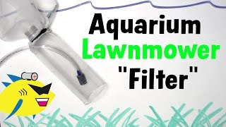 "How To Make: DIY Aquarium Filter ""Lawnmower"""