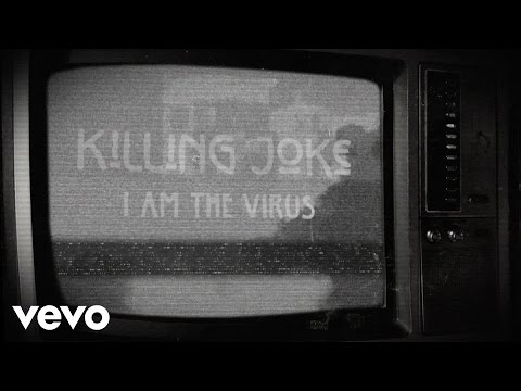 Killing Joke - I Am The Virus (Lyric Video)