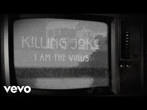 Killing Joke - I Am The Virus