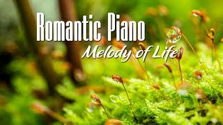 Romantic Piano: The best piano music in the world / Melody of Life