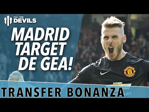 Madrid Target De Gea! | Manchester United Transfer News Roundup