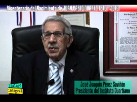 Dialogo Integral #286 Bicentenario Juan Pablo Duarte Parte 1 de 4