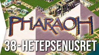 Pharaoh ► FINAL Mission 38 Hetepsenusret (Kahun) - [1080p Widescreen] - Let's Play Game