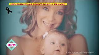 Así le llegó la maternidad a Edith González | De Primera Mano