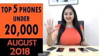 TOP 5 PHONES Under 20,000 - In AUGUST 2018