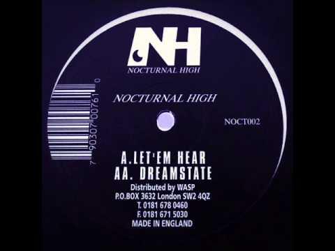 Nocturnal High - Let'em Hear / Dreamstate