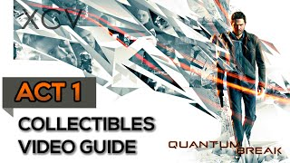 Quantum Break All Collectibles Locations Video Guide // Act 1