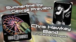 Chris Hawkey Is Bringing New Music To Summertime by George