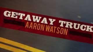 Aaron Watson Getaway Truck