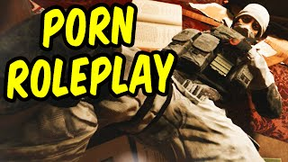 Porn Roleplay - Rainbow Six Siege Funny Moments & Epic Stuff