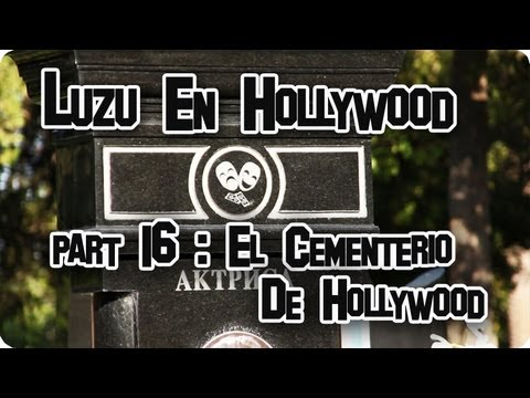 LUZU EN HOLLYWOOD 16: El Cementerio de Hollywood - LuzuVlogs