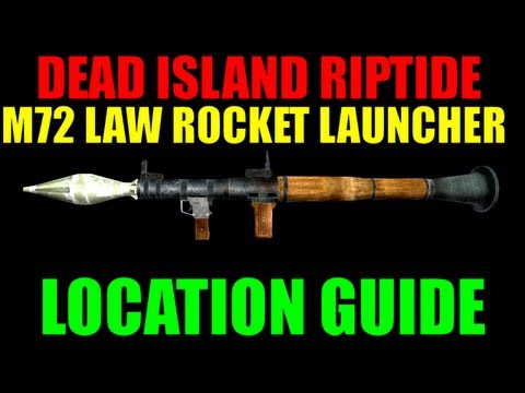 Dead Island Riptide M72 LAW Rocket Launcher Location Guide | Unlimited Rocket Launchers! (HD)