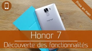 Honor 7  Prise En Main Avec Ses Fonctionnalit S