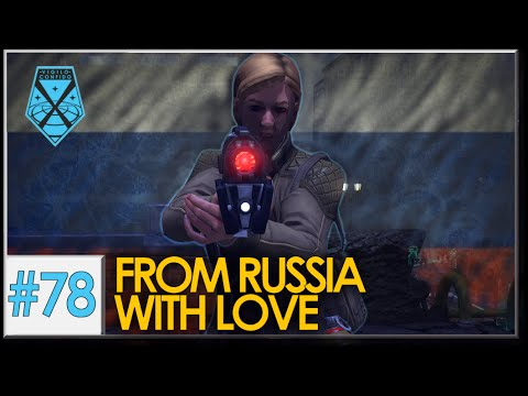 XCOM: War Within - Live and Impossible S2 #78: From Russia with Love