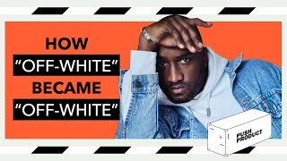 How OFF-WHITE Became OFF-WHITE (The Real Story) 2018