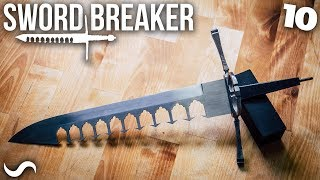 MAKING THE SWORD-BREAKER!!! Part 10