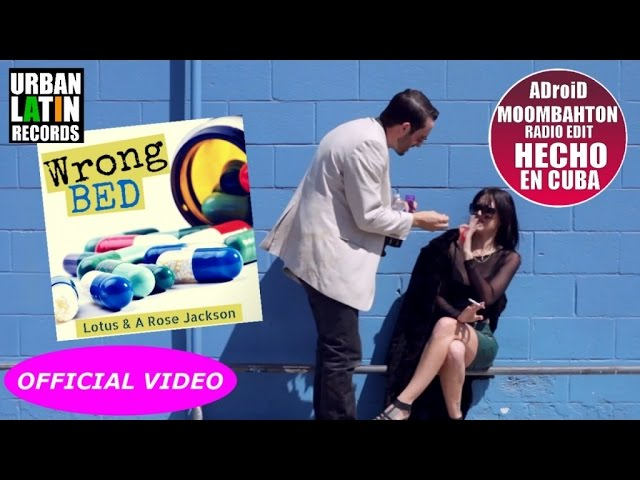 LOTUS & A ROSE JACKSON - WRONG BED (ADroiD MOOMBAHTON RADIO EDIT)
